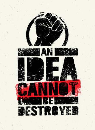 An Idea Can Not Be Destroyed. Creative Grunge Revolution Poster Concept