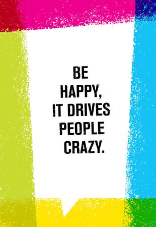 Sei glücklich es macht Leute verrückt. Inspirierende kreative Motivation Zitat. Vektor Pinsel Textur Typografie Poster Vektorgrafik