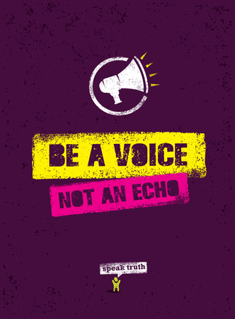 Be A Voice, Not An Echo. Speak Truth. Creative Vector Social Poster Concept Illustration