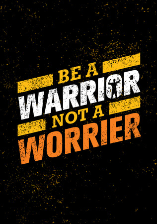 Be A Warrior Not A Worrier. Gym and Fitness Motivation Quote. Creative Vector Typography Poster Concept Çizim