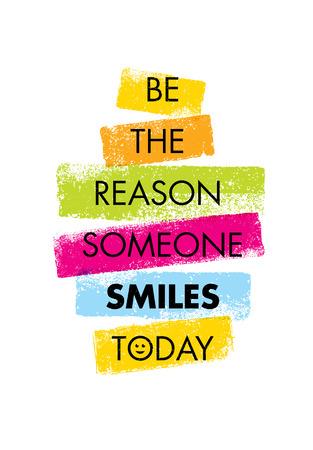 Wees de reden dat iemand vandaag glimlacht. Grappig creatief motivatie citaat. Kleurrijke vector typografie Banner
