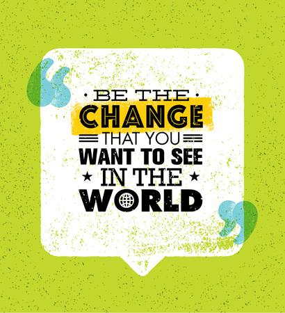 Wees de verandering die je wilt zien in de Wereld. Inspirerende Creative Citaat van de Motivatie. Vector Typografie Banner