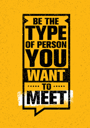 Schrijf het type persoon die je wilt ontmoeten. Inspirerende Creative Motivatie Quote. Vector Typografie Banner