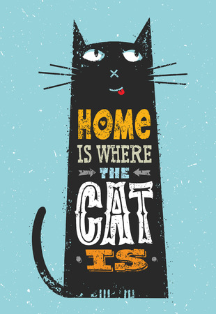 Home Is Where The Cat Is. Funny Quote About Pets. Vector Outstanding Typography Print Concept On Stain Background 일러스트
