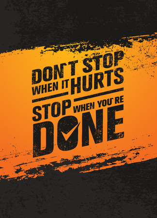 Do Not Stop When It Hurts, Stop When You Are Done. Workout and Fitness Motivation Quote. Creative Poster Vectores