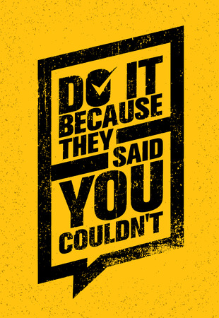 because: Do It Because They Said You Could Not. Inspiring Sport And Fitness Motivation Quote. Typography Banner
