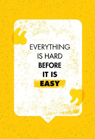 すべては、それは簡単です前にハードです。感動の創造的な動機の引用。タイポグラフィのバナー デザイン コンセプト