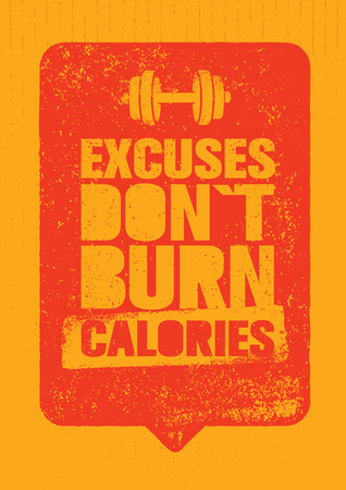 Excuses Do Not Burn Calories. Sport and Fitness Gym Motivation Quote. Creative Typography Grunge Poster