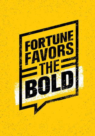 fortune concept: Fortune Favors The Bold. Inspiring Creative Motivation Quote. Typography Banner Design Concept Illustration