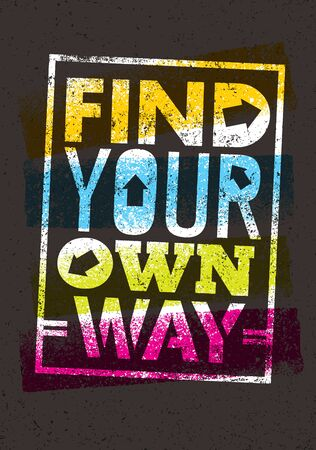 find your way: Find Your Own Way Motivation Quote. Creative Poster Concept. Stock Photo