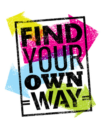 Find Your Own Way Motivation Quote. Creative Poster Concept. Stock Photo