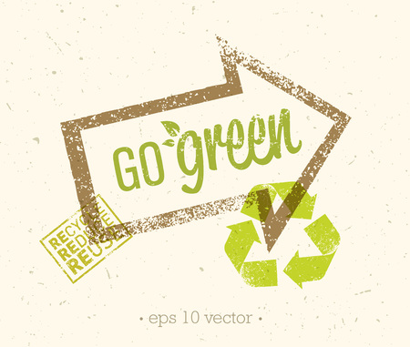 positive energy: Go Green Recycle Reduce Reuse Eco Poster Concept. Creative Organic Illustration On Rough Background