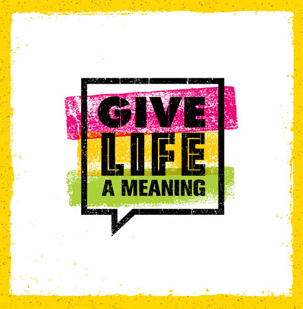 Give Life A Meaning. Inspiring Creative Motivation Quote. Vector Typography Banner Design Concept 일러스트