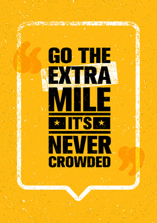 Go The Extra Mile. It Is Never Crowded. Inspiring Motivation Quote Design Vector Print Concept. Çizim