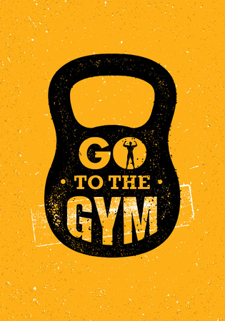 Go To The Gym. Sport And Fitness Creative Motivation Vector Design Banner Concept On Grunge Background.