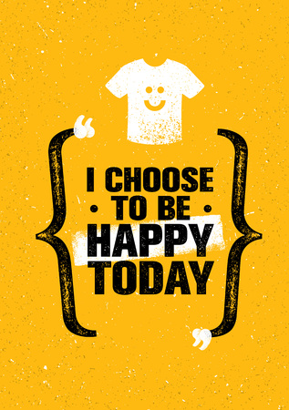 I Choose To Be Happy Today. Inspiring Creative Motivation Quote. Vector Typography Banner Design Concept.