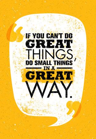 偉大なことを行うことはできません、なら、小さなことを偉大な方法で。感動の創造的な動機の引用。ベクトル タイポグラフィ ポスター デザイン