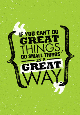 come home: If You Cant Do Great Things, Do Small Things In A Great Way. Inspiring Creative Motivation Quote. Vector Typography Poster Design Concept Illustration