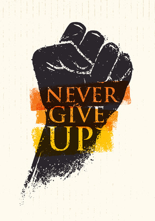 Never Give Up Motivation Poster Concept. Creative Grunge Fist Vector Design Element On Stain Background