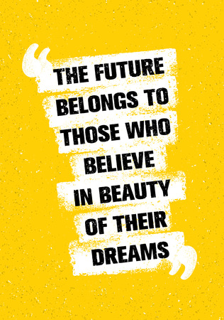 The Future Belongs To Those Who Believe In Beauty Of Their Dreams. Inspiring Creative Motivation Quote.