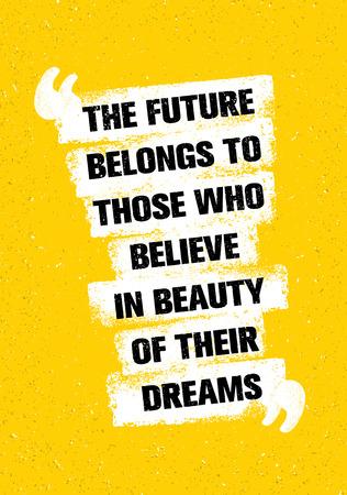 Die Zukunft gehört denen, die an die Schönheit ihrer Träume glauben. Inspirierende kreative Motivation Zitat. Standard-Bild - 72195593