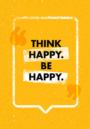 Think Happy Thoughts. Inspiring Creative Motivation Quote. Vector Typography Banner Design Concept
