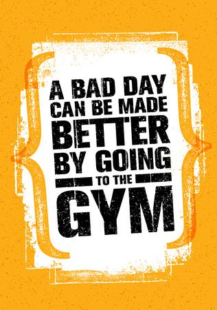 悪い日は、ジムに行くことによってより良い可能です。エクササイズとフィットネス ジム動機引用