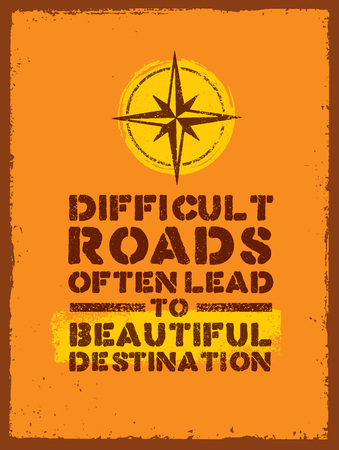Difficult Roads Often Lead To Beautiful Destinations. Outdoor Adventure Motivation Quote. Inspiring Tourism 일러스트