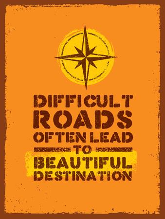 Les routes difficiles conduisent souvent à des belles destinations. Aventure Motivation extérieure Citation. Inspiring Tourisme Banque d'images - 72267940