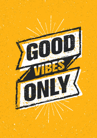 Good Vibes Only Inspiring Creative Motivation Quote. Vector Typography Banner Design Concept On Stained Background Illustration
