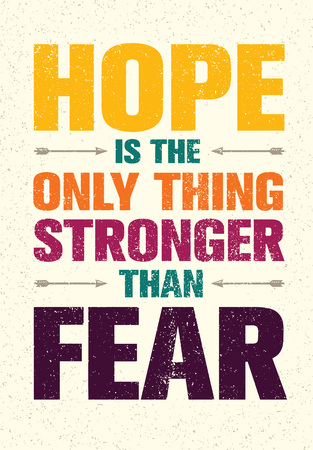 Hope Is The Only Thing Stronger Than Fear. Inspiring Print Creative Motivation Quote. Vector Typography Banner