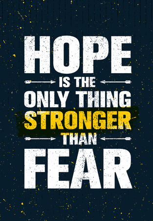 Hope is the only thing stronger than fear - motivational quotes. 일러스트