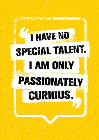 Ik heb geen speciaal talent. Ik ben alleen hartstochtelijk nieuwsgierig. Inspirerende creatieve typografie motivatie citaat. Stock Illustratie