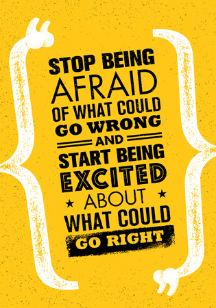 could: Stop Being Afraid Of What Could Go Wrong And Start Being Excited About What Could Go Right Illustration