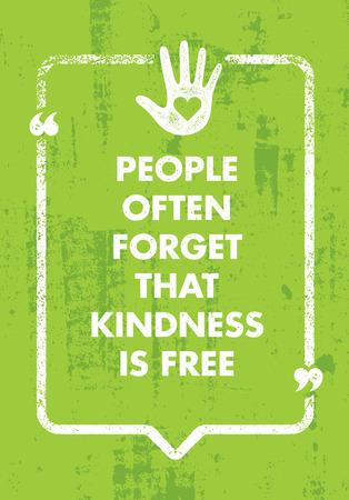 Les gens oublient souvent que la gentillesse est gratuite. Inspiration de charité Citation de motivation créative. Typographie