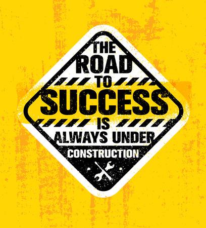 成功への道は、建設中常にです。感動の創造的な動機の引用。大まかなタイポグラフィの記号 写真素材