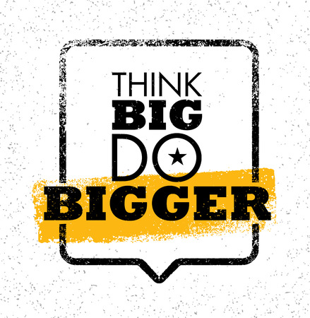Think Big Do Bigger. Inspiring Creative Motivation Quote. Typography Design Concept With Speech Bubble On Grunge Wall Background
