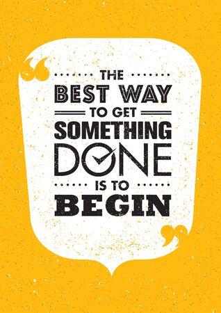 何かを成し遂げる最もよい方法は、開始することです。感動の創造的な動機の引用。吹き出しとグランジ背景にタイポグラフィ バナー デザイン コ 写真素材