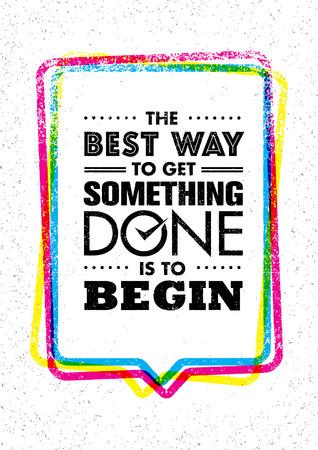 La meilleure façon d'obtenir quelque chose fait est de commencer. Inspirant la citation de motivation créative. Conception de bannières de dessins vectoriels