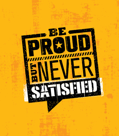 Se orgulloso pero nunca satisfecho. Ejercicio inspirador y Fitness Gym Ejemplo de cita de motivación. Vector creativo Ilustración de vector