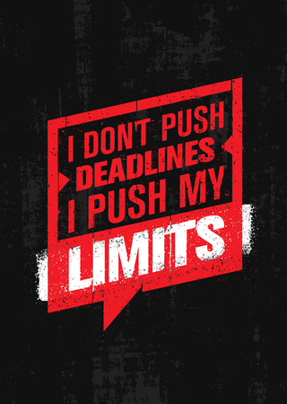 I Dont Push Deadlines I Push My Limits. Workout and Fitness Gym Motivation Quote. Creative Vector Typography Poster