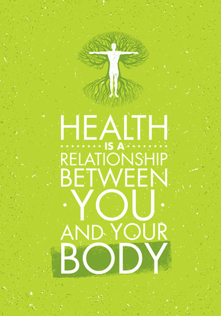 Health Is A Relationship Between You And Your Body. Inspiring Creative Motivation Quote Template.