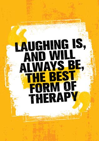 笑っていると、常が、療法の最高の形。卓越した創造的な動機の引用テンプレートを鼓舞します。 写真素材