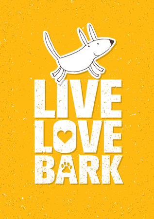 Live Love Bark Quote. Funny Whimsical Dog Banner Concept On Rusty Grunge Wall Background