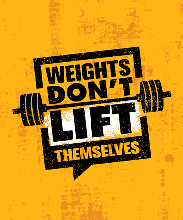 squat: Weights Dont Lift Themselves. Gym Workout and Fitness Inspiring Motivation Quote. Creative Sport Typography