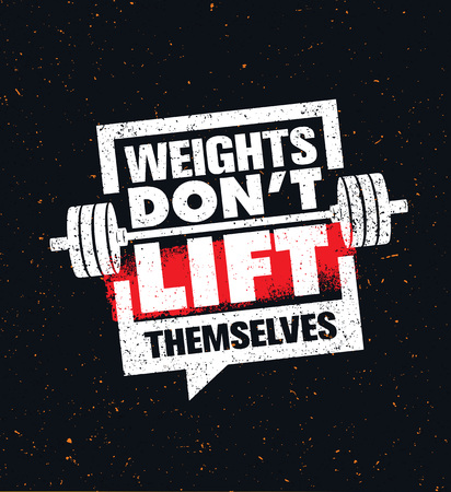 Weights Dont Lift Themselves. Gym Workout and Fitness Inspiring Motivation Quote. Creative Sport Typography