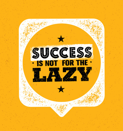 inspiring: Success Is Not For The Lazy. Inspiring Creative Motivation Quote Template. Typography Banner Design Concept