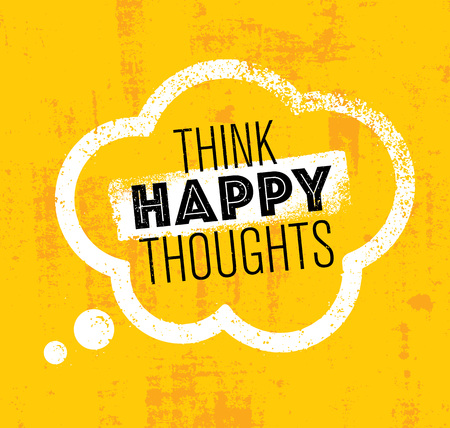 Think Happy Thoughts. Inspiring Creative Motivation Quote. Typography Banner Design Concept On Stain Background