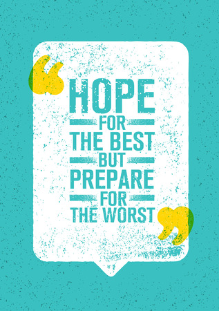 Hope For The Best But Prepare For The Worst. Inspiring Creative Motivation Quote. Vector Typography Banner Design Illustration