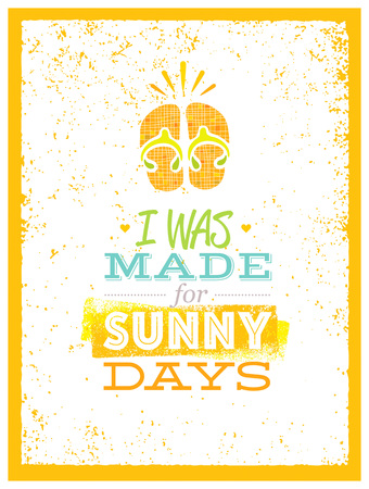 I Was Made For Sunny Days. Cute Summer Beach Quote With Flp Flops On Textured Background